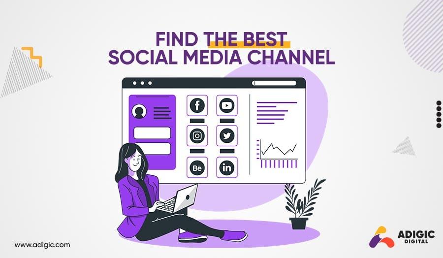 Find the Best Social Media Channel - Adigic